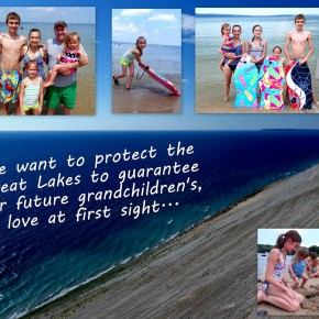 We want to protect the Great Lakes to guarantee out future grandchildren's love at first sight...